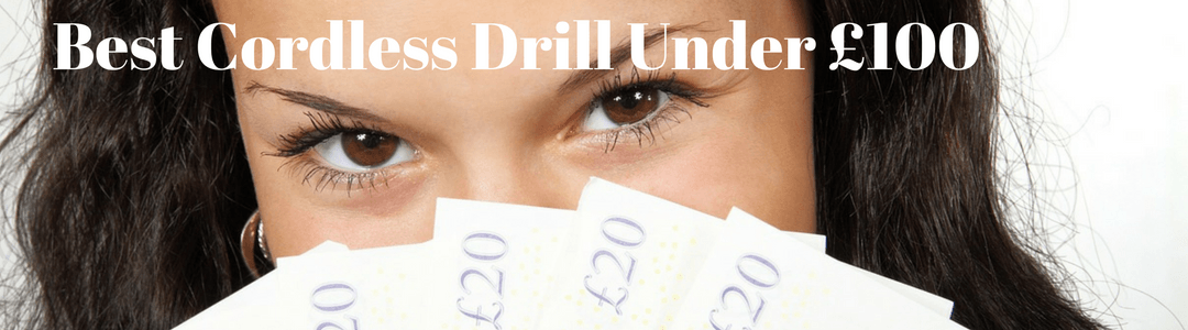 Cordless Drills Under £100
