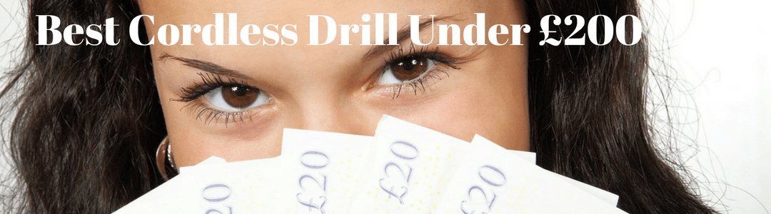 Cordless Drills Under £200
